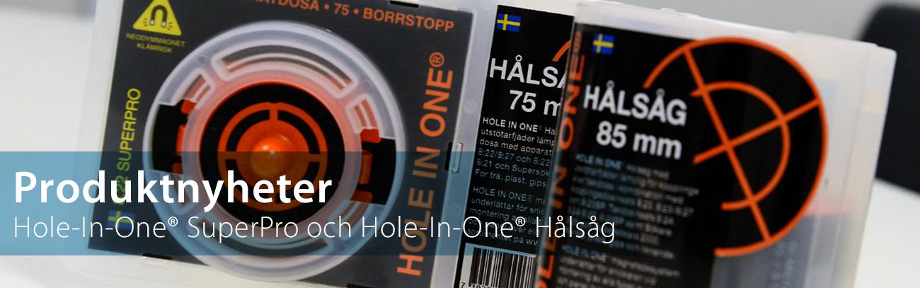 Nyheter - Hole In One SuperPro & Hålsåg